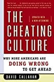 David Callahan: The Cheating Culture: Why More Americans Are Doing Wrong to Get Ahead