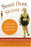 Jarrell, Donna: Scoot Over, Skinny: The Fat Nonfiction Anthology