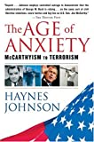 Johnson, Haynes: The Age Of Anxiety: Mccarthyism To Terrorism