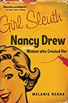 Girl sleuth: Nancy Drew and the women who…