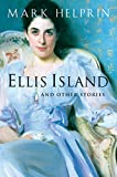 Helprin, Mark: Ellis Island And Other Stories