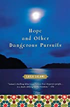 Hope and Other Dangerous Pursuits by Laila…