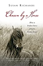 Chosen by a Horse: How a Broken Horse Fixed…