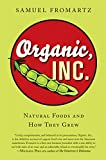 Samuel Fromartz: Organic, Inc.: Natural Foods and How They Grew