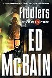McBain, Ed: Fiddlers: A Novel of the 87th Precinct (87th Precinct Mysteries)