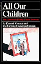 All Our Children: The American Family Under…