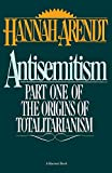 Arendt, Hannah: Antisemitism: Part One of the Origins of Totalitarianism