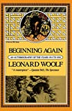 Leonard Woolf: Beginning Again: An Autobiography Of The Years 1911 To 1918