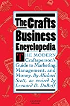 The crafts business encyclopedia : the…
