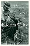 Welty, Eudora: A Curtain of Green and Other Stories