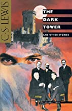 The Dark Tower and Other Stories by C.S.…