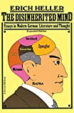Heller, Erich: The Disinherited Mind: Essays in Modern German Literature &amp; Thought