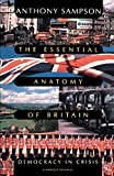 Anthony Sampson: Essential Anatomy Of Britain: Democracy In Crisis