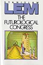 The Futurological Congress: From the Memoirs…