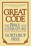 Northrop Frye: The Great Code: The Bible and Literature