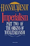 Arendt, Hannah: Imperialism: Part Two Of The Origins Of Totalitarianism