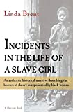 Jacobs, Harriet A.: Incidents in the Life of a Slave Girl