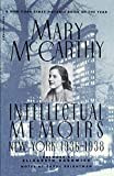 Mary McCarthy: Intellectual Memoirs: New York, 1936-1938 (Harvest Book)
