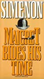 Simenon, Georges: Maigret Bides His Time