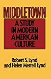 Robert S. Lynd: Middletown: A Study in Modern American Culture