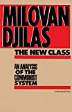 Djilas, Milovan: The New Class: An Analysis of the Communist System