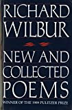 Richard Wilbur: New and Collected Poems (Harvest Book)