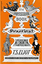 Old Possum's Book of Practical Cats by T.S.;…