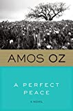 Oz, Amos: A Perfect Peace