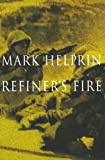 Mark Helprin: Refiner's Fire
