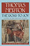 Merton, Thomas: The Road to Joy: The Letters of Thomas Merton to New and Old Friends