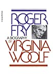 Woolf, Virginia: Roger Fry: A Biography