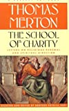 Hart, Patrick: School of Charity: The Letters of Thomas Merton on Religious Renewal and Spiritual Direction