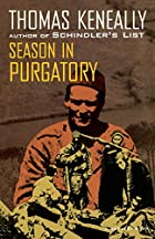 Season in Purgatory by Thomas Keneally
