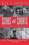 Dragnich, Alex N.: Serbs and Croats: The Struggle in Yugoslavia