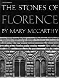 Mary McCarthy: Stones Of Florence (Illustrated Ed): Illustrated Edition