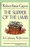 Capon, Robert Farrar: The Supper of the Lamb: A Culinary Reflection