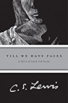 Till We Have Faces by C. S. Lewis