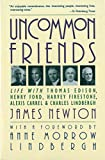 Newton, James D.: Uncommon Friends: Life With Thomas Edison, Henry Ford, Harvey Firestone, Alexis Carrel, & Charles Lindbergh