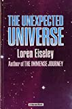 Eiseley, Loren C.: The Unexpected Universe
