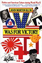 V Was for Victory: Politics and American…