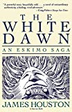 Houston, James: The White Dawn: An Eskimo Saga