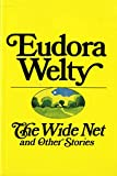 Welty, Eudora: The Wide Net And Other Stories