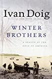 Doig, Ivan: Winter Brothers: A Season at the Edge of America