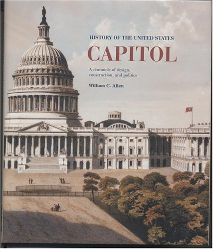 history-of-the-united-states-capitol-a-chronicle-of-design-construction-and-politics-senate-document