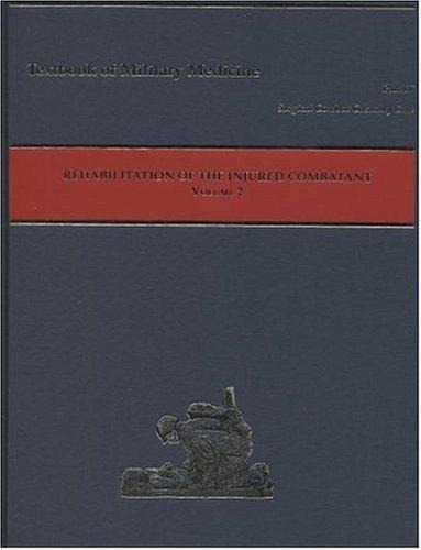 rehabilitation-of-the-injured-combatant-volume-2-textbooks-of-military-medicine