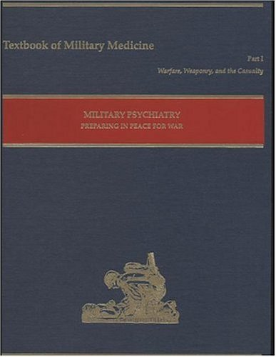 part-1-warfare-weaponry-and-the-casualty-military-psychiatry-preparing-in-peace-for-war-textbooks-of-military-medicine