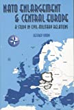 Simon, Jeffrey: NATO Enlargement and Central Europe: A Study in Civil-Military Relations