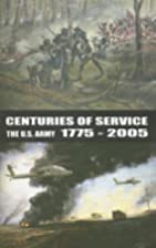 Centuries of service : the U.S. Army,…