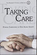 Taking Care: Ethical Caregiving in Our Aging…