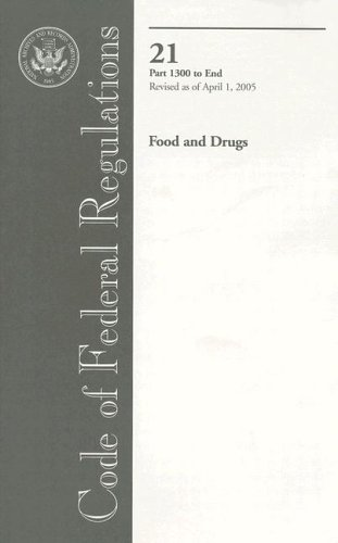 code-of-federal-regulations-title-21-food-and-drugs-pt-1300-end-revised-as-of-april-1-2005